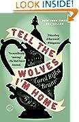 #8: Tell the Wolves I'm Home: A Novel