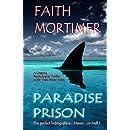 "Paradise Prison: Haven...or Hell ? (""Dark Minds"" Psychological Thrillers Book 4)"