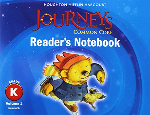 Journeys: Common Core Reader's Notebook Consumable Volume 2 Grade K