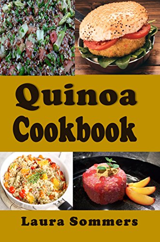 Quinoa Cookbook by Laura Sommers