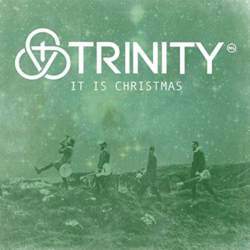 Trinity (NL) - It Is Christmas 2018