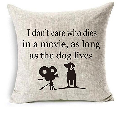 GAWEKIQE I Don't Care who Dies in a Movie, as Long as The Dog Lives Cotton Linen Throw Pillow Cover Cushion Case Holiday Decorative 18