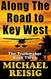 Along The Road To Key West (Volume 3)