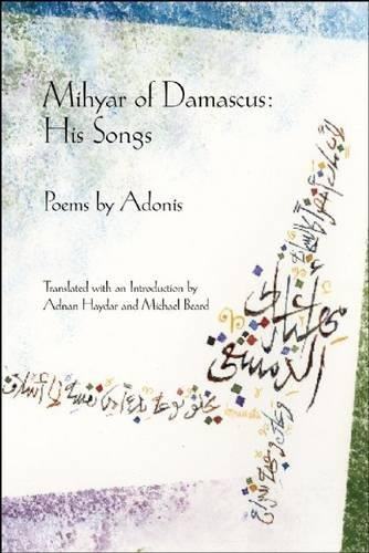Download Mihyar of Damascus: His Songs (Lannan Translations Selection Series) pdf
