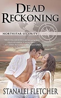 Dead Reckoning (Northstar Security Series) by [Fletcher, Stanalei]