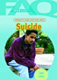 Frequently Asked Questions about Suicide, Sandra Giddens, 1404218114