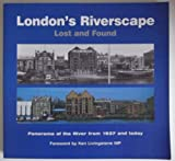 img - for London's Riverscape Lost and Found: Panorama of the River from 1937 and Today book / textbook / text book