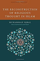 The Reconstruction of Religious Thought in Islam (Encountering Traditions)