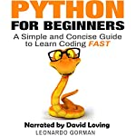 Python for Beginners: A Simple and Concise Guide to Learn Coding Fast | Leonardo Gorman