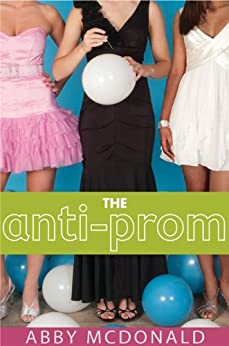The Anti-Prom by [McDonald, Abby]