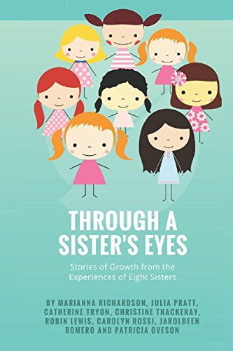 Through a Sister's Eyes: Stories of Growth from Eight Sisters