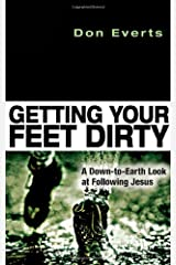 Getting Your Feet Dirty: A Down-to-Earth Look at Following Jesus Paperback