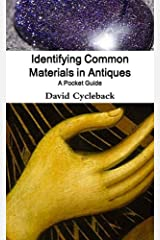 Identifying Common Materials in Antiques: A Pocket Guide