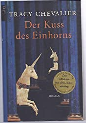 Der Kuss des Einhorns: Roman