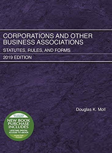 Corporations and Other Business Associations: Statutes, Rules, and Forms, 2019 Edition (Selected Statutes) (Law Of Corporations And Other Business Organizations)