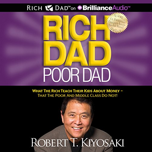 Rich Dad Poor Dad: What the Rich Teach Their Kids About Money - That the Poor and Middle Class Do Not! Audiobook [Free Download by Trial] thumbnail