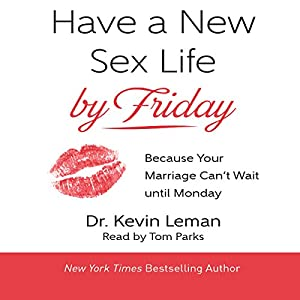 Have a New Sex Life by Friday Audiobook
