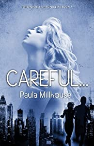 Careful: Book I in the WISHES CHRONICLES