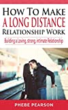 Relationship Advice: How to Make a Long Distance...
