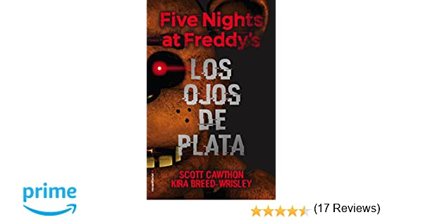 Five nights at Freddys. Los ojos de plata Roca Juvenil: Amazon.es: Scott Cawthon, Kira Breed-Wrisley, Paula Aguiriano Aizpurua: Libros
