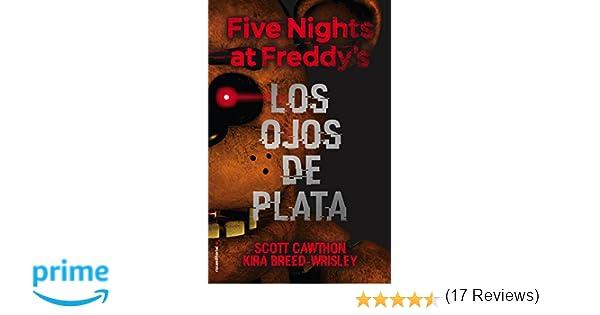 Five nights at Freddys. Los ojos de plata Roca Juvenil: Amazon.es: Scott Cawthon, Kira Breed-Wrisley, Paula Aguiriano Aizpurua: Libros