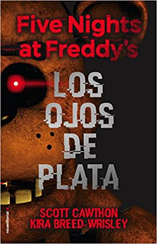 Five nights at Freddys. Los ojos de plata (Spanish Edition): Scott Cawthon: 9788416867356: Amazon.com: Books