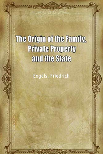 The Origin Of The Family Private Property And The State Kindle