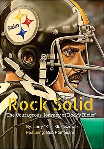 de3dad80b29 Rock Solid  The Courageous Journey of Rocky Bleier  Larry