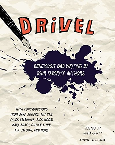 Drivel: Deliciously Bad Writing by Your Favorite Authors by TarcherPerigee