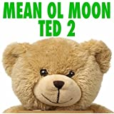 Mean Ol' Moon (From the Ted 2 Movie Soundtrack)