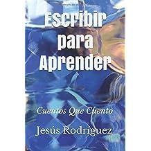 Escribir para Aprender: Cuentos Que Cuento (Spanish Edition)