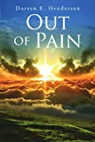 Out of Pain, Doreen E. Henderson, 1469196778