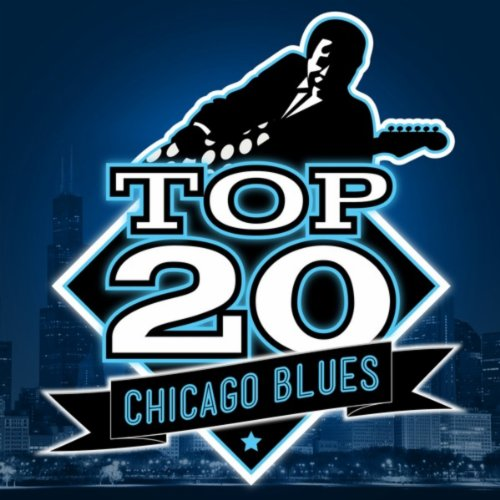 top 20 chicago blues by various artists on amazon music. Black Bedroom Furniture Sets. Home Design Ideas