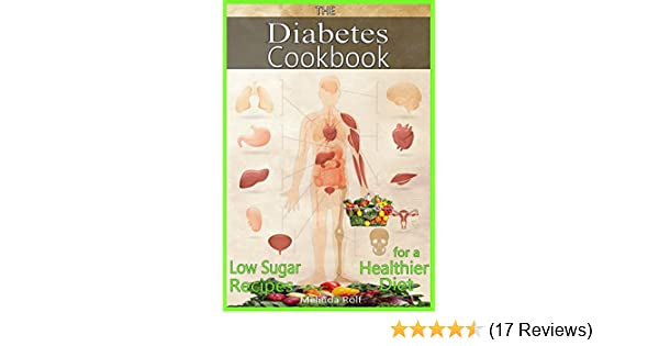 The Diabetic Cookbook A Beginner S Guide To A Diabetic Diet For Health Weight Loss Includes Low Sugar Recipes For A Healthier Diet The Home Life