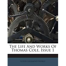 The Life and Works of Thomas Cole, Issue 1