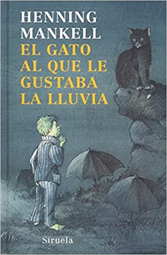El gato al que le gustaba la lluvia / The Cat Who Liked Rain (Las tres edades / The Three Ages) (Spanish Edition): Henning Mankell, Frantisek Simak: ...