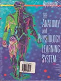 The Anatomy and Physiology Learning System : Textbook, Applegate, Edith J., 0721659039