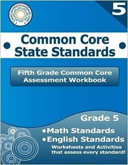 Fifth Grade Common Core Assessment Workbook: Common Core State ...