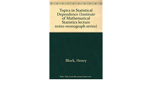 Institute of Mathematical Statistics Lecture Notes - Monograph Series