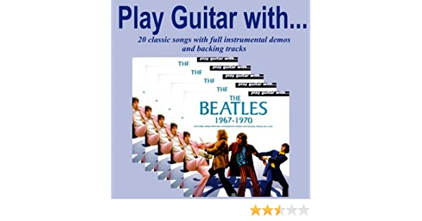 Play guitar with the beatles by the backing tracks on amazon music.