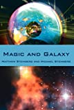 Magic and Galaxy, Matthew Steinberg and Michael Steinberg, 142597032X