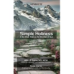 Simple Holiness: A Six-Week Walk on the Mountain of God