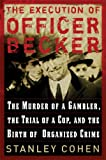 The Execution of Officer Becker, Stanley Cohen, 0786717572