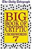 Daily Telegraph Big Book of Cryptic Crosswords 7: Bk.7