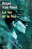 img - for Le fer et le feu (OLIV. LIT.ET) (French Edition) book / textbook / text book