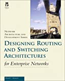Designing Routing and Switching Architectures for Enterprise Networks, Howard C. Berkowitz, 1578700604