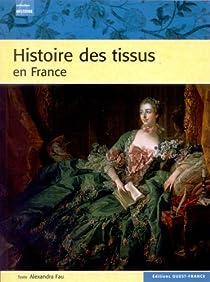 Histoire des tissus en France par Fau