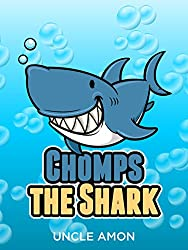 Books for Kids: Chomps the Shark (Bedtime Stories For Kids Ages 3-10): Kids Books - Bedtime Stories For Kids - Children's Books - Early Readers (Fun Time ... for Beginning Readers) (English Edition)