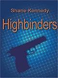 Highbinders, Shane Kennedy, 1418453277