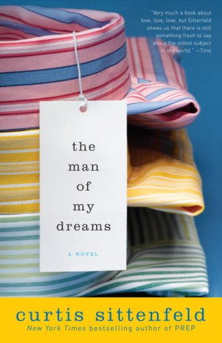 The Man of My Dreams: A Novel by [Sittenfeld, Curtis]